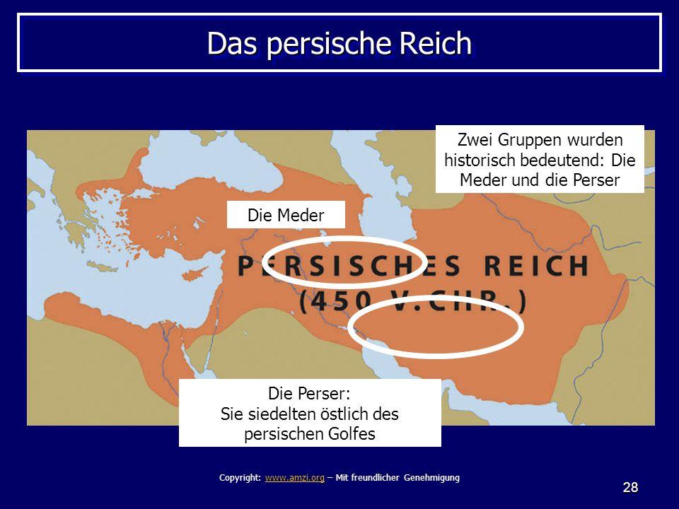 Das persische Reich Zwei Gruppen wurden historisch bedeutend: Die Meder und die Perser. Die Meder.