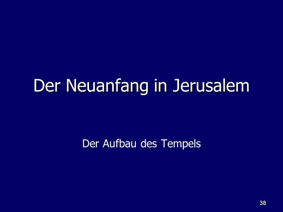 Der Neuanfang in Jerusalem