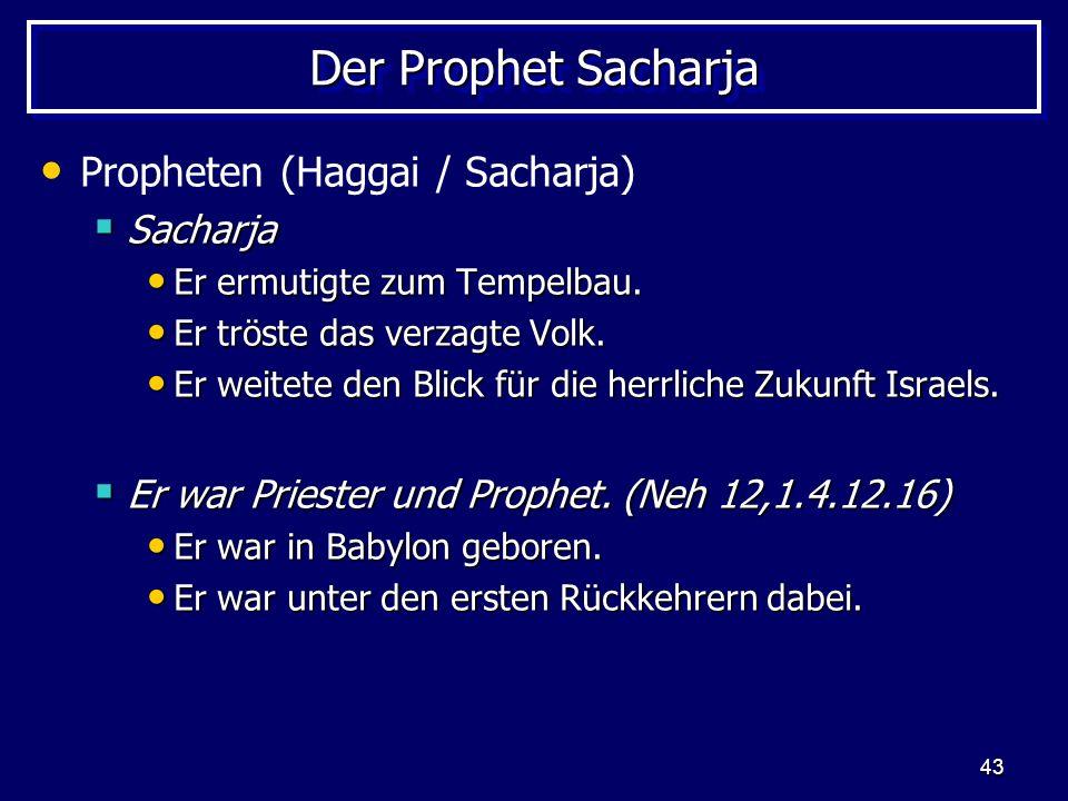 Der Prophet Sacharja Propheten (Haggai / Sacharja) Sacharja