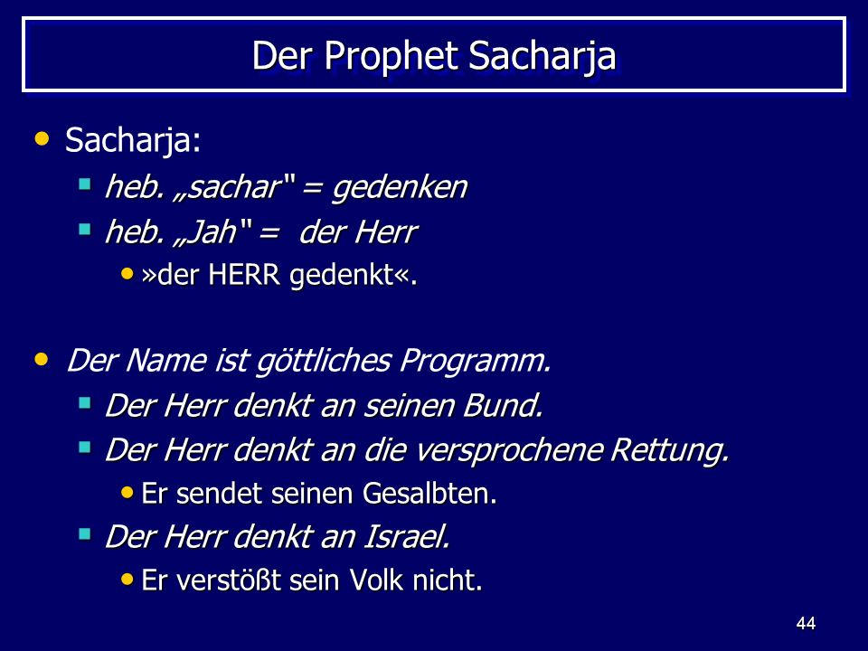 "Der Prophet Sacharja Sacharja: heb. ""sachar = gedenken"