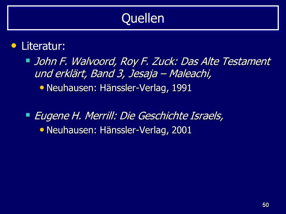 Quellen Literatur: John F. Walvoord, Roy F. Zuck: Das Alte Testament und erklärt, Band 3, Jesaja – Maleachi,