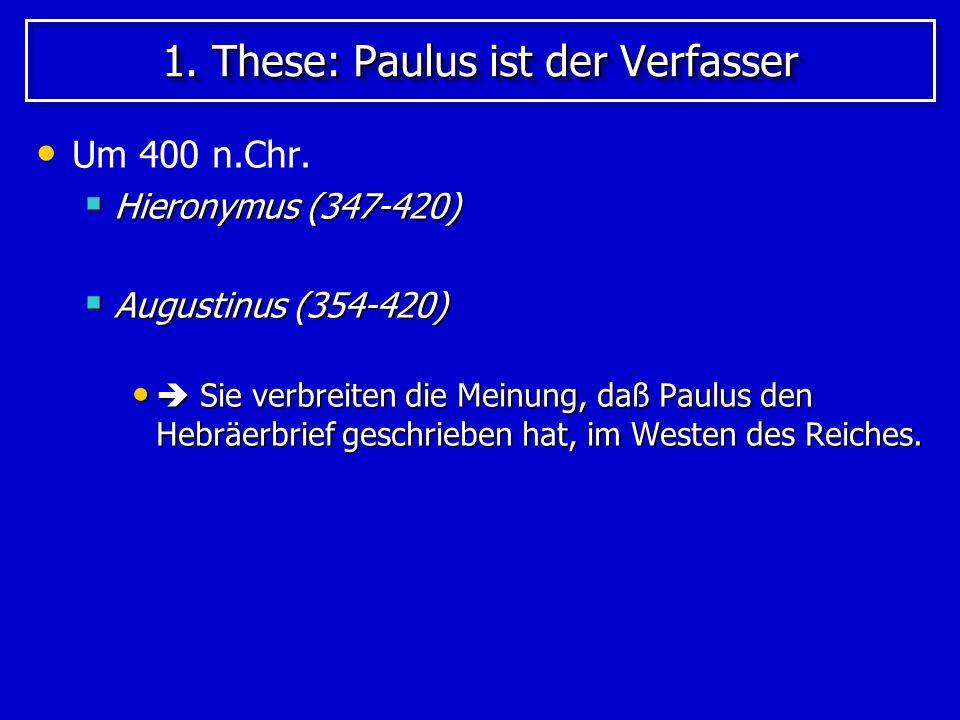 1. These: Paulus ist der Verfasser