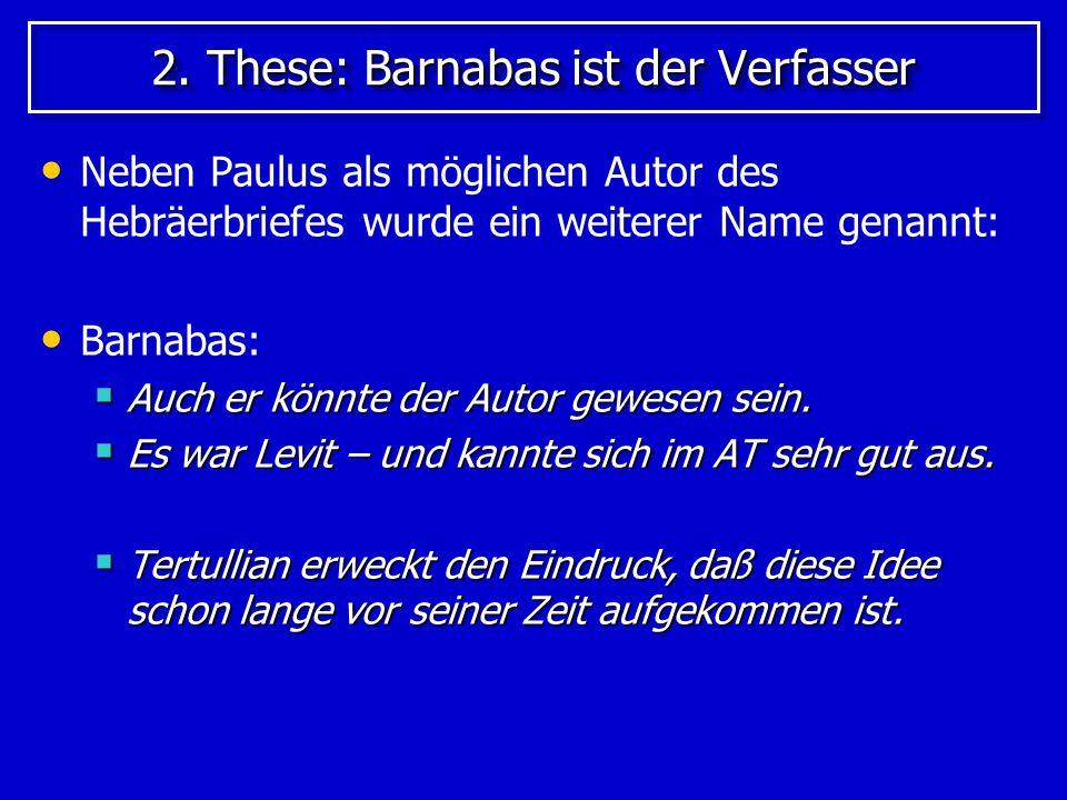 2. These: Barnabas ist der Verfasser