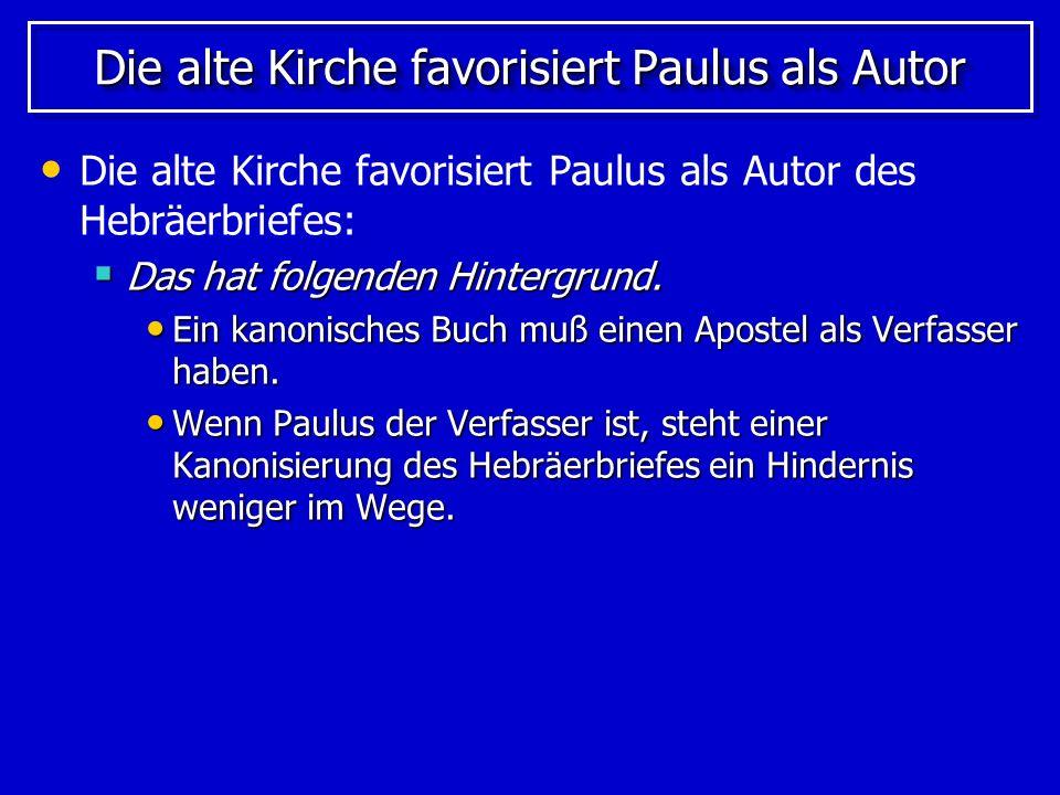 Die alte Kirche favorisiert Paulus als Autor