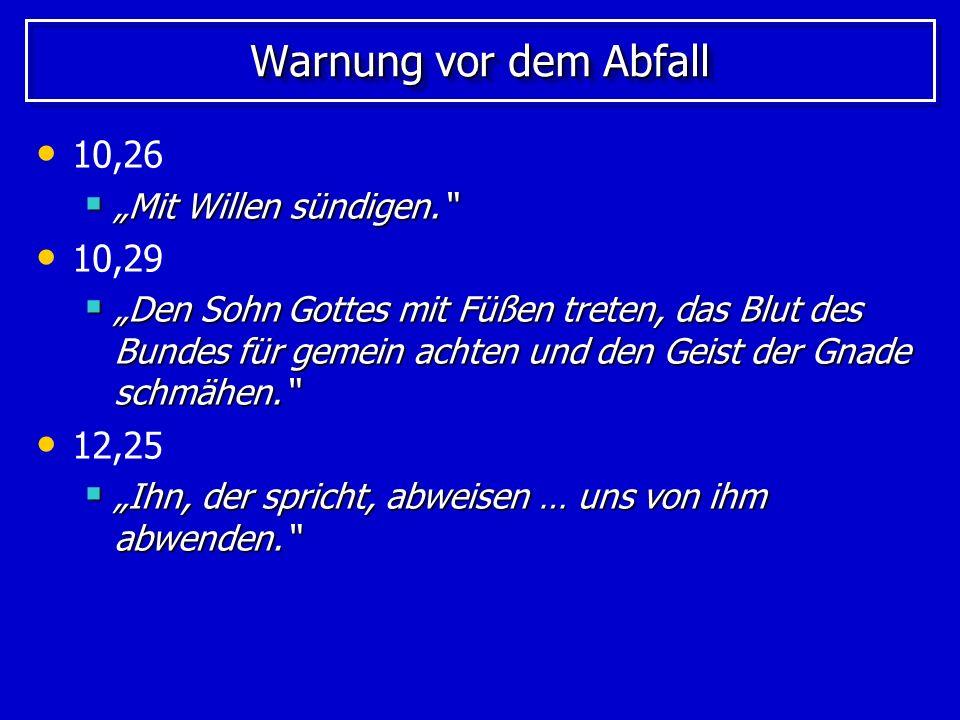 """Warnung vor dem Abfall 10,26 10,29 12,25 """"Mit Willen sündigen."""