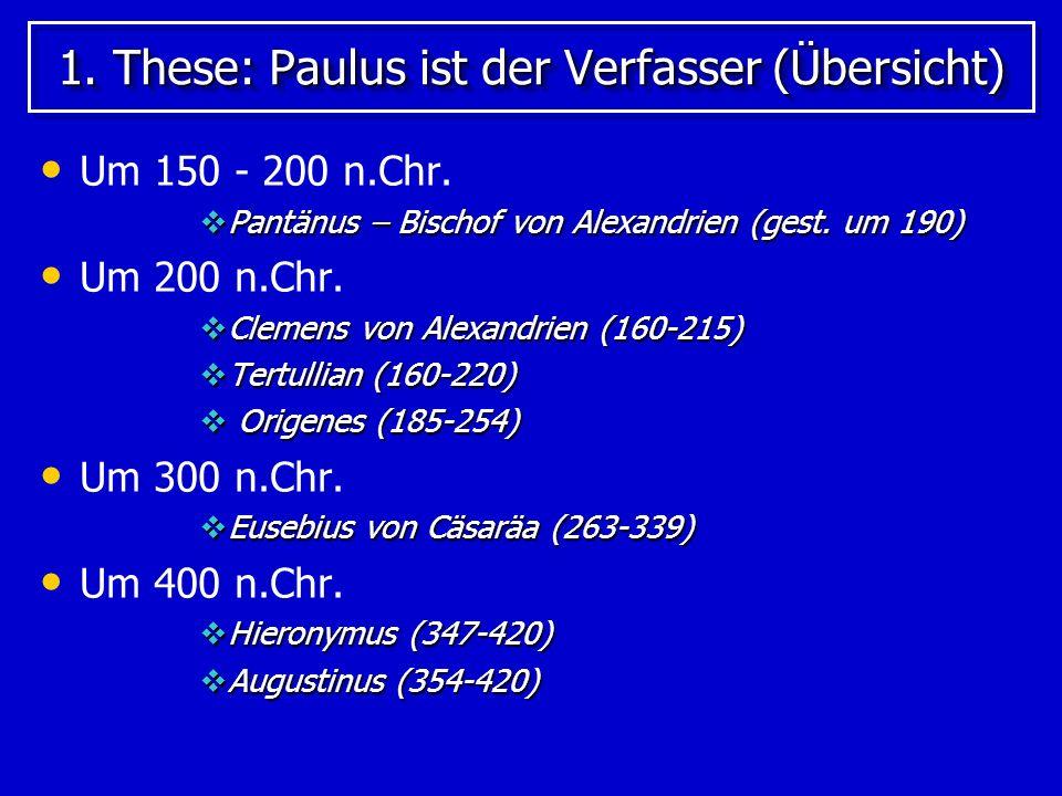1. These: Paulus ist der Verfasser (Übersicht)