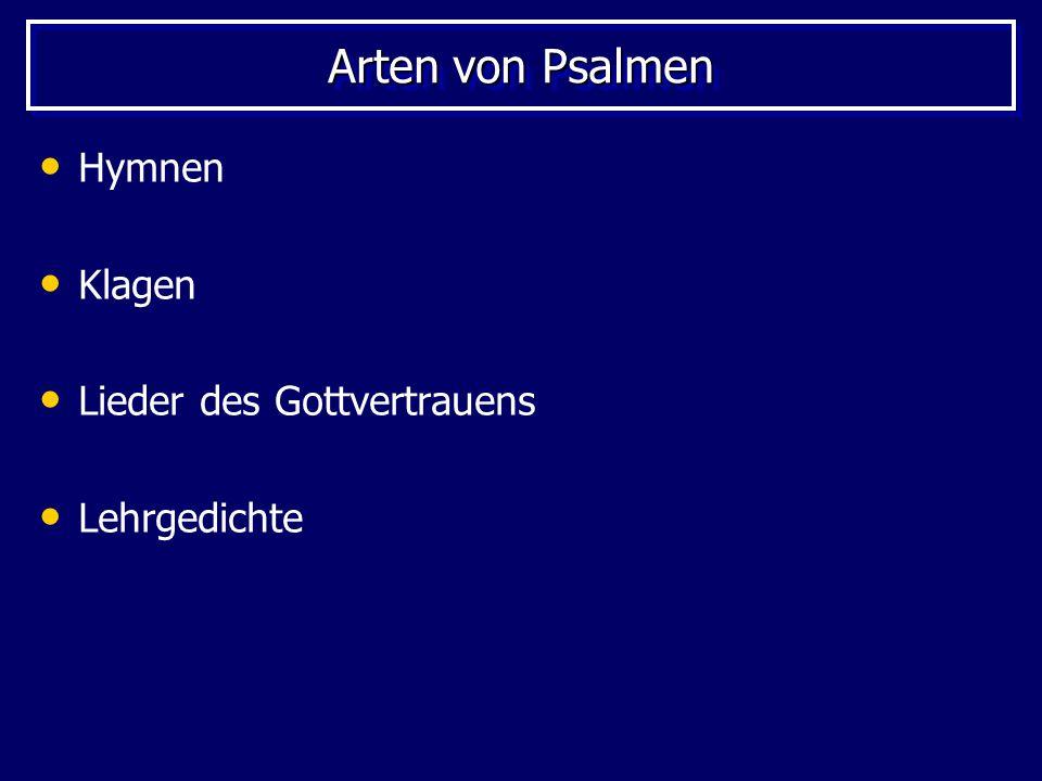 Arten von Psalmen Hymnen Klagen Lieder des Gottvertrauens Lehrgedichte