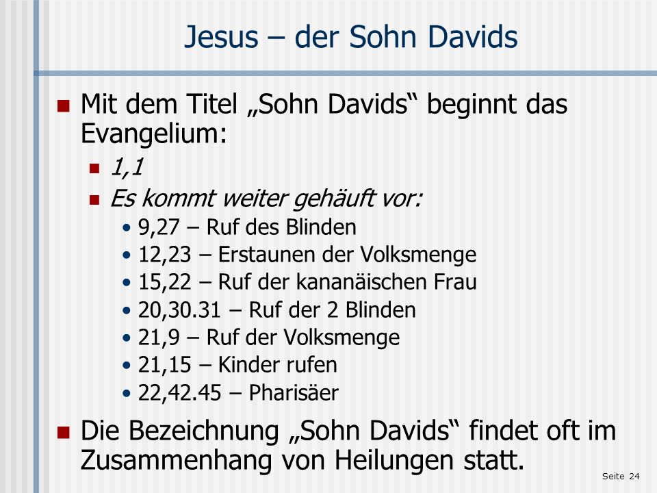"""Jesus – der Sohn Davids Mit dem Titel """"Sohn Davids beginnt das Evangelium: 1,1. Es kommt weiter gehäuft vor:"""