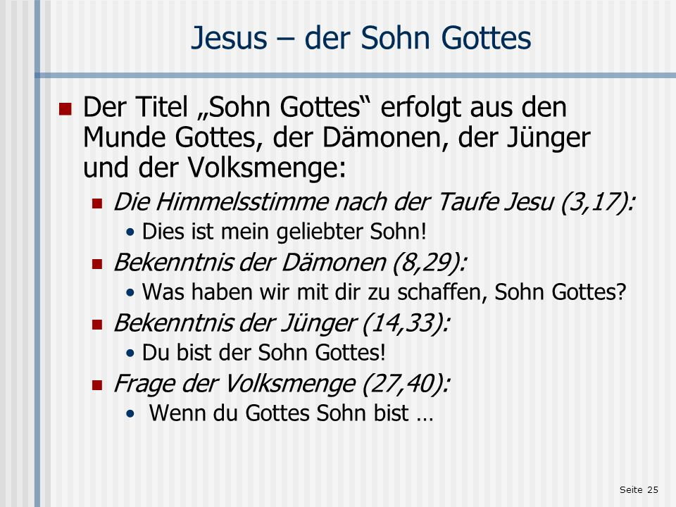 """Jesus – der Sohn Gottes Der Titel """"Sohn Gottes erfolgt aus den Munde Gottes, der Dämonen, der Jünger und der Volksmenge:"""