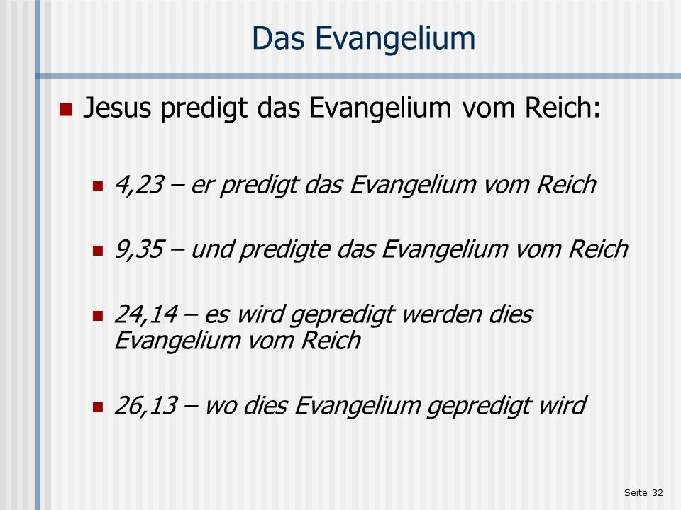 Das Evangelium Jesus predigt das Evangelium vom Reich: