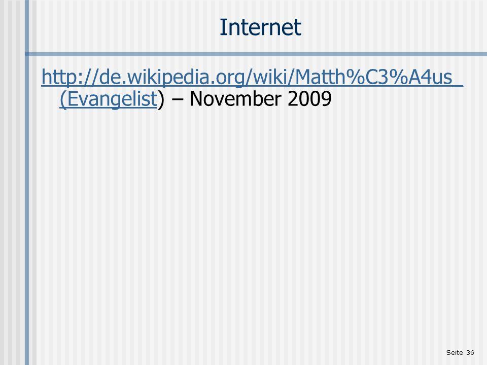 Internet http://de.wikipedia.org/wiki/Matth%C3%A4us_(Evangelist) – November 2009