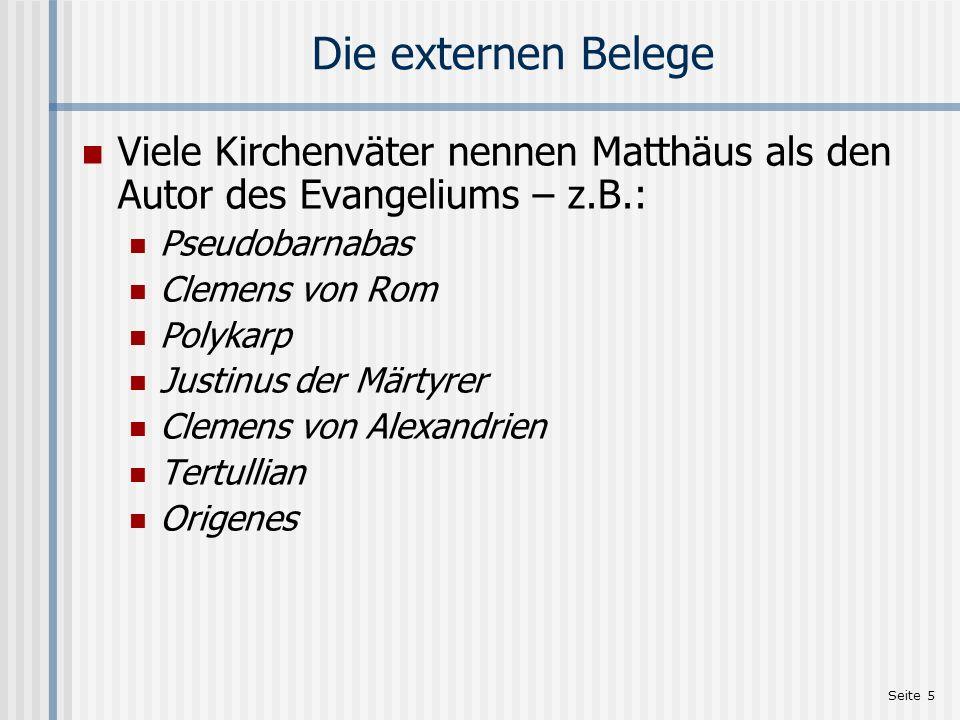 Die externen Belege Viele Kirchenväter nennen Matthäus als den Autor des Evangeliums – z.B.: Pseudobarnabas.