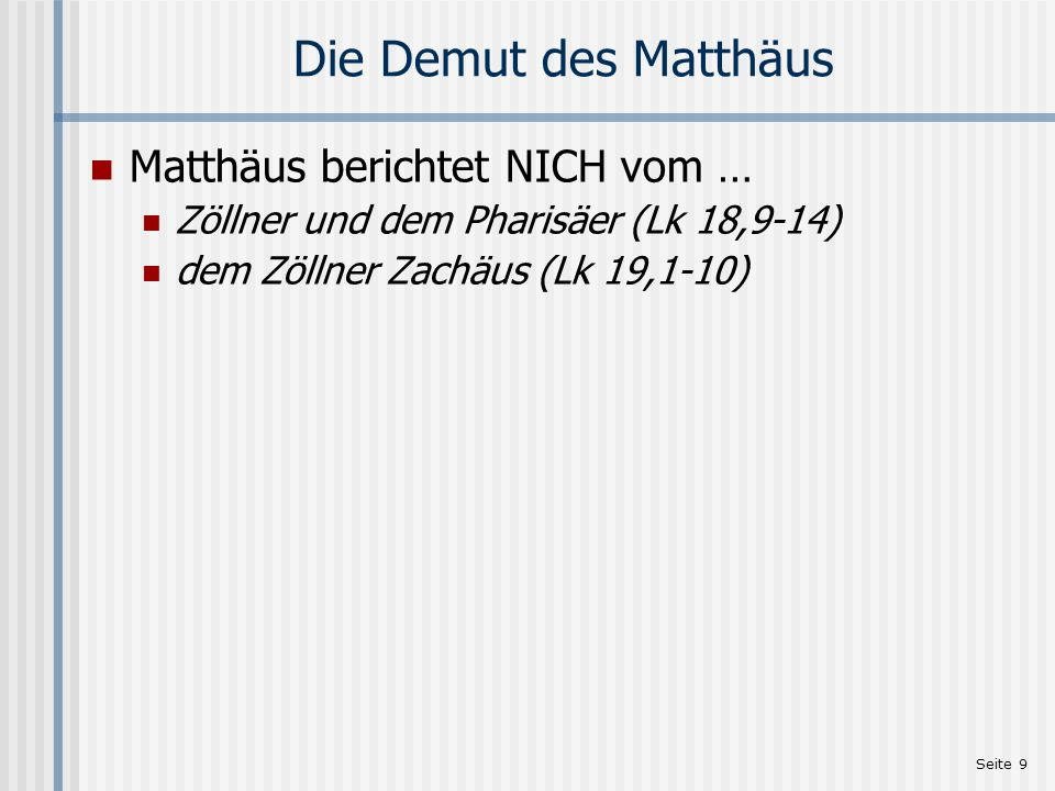 Die Demut des Matthäus Matthäus berichtet NICH vom …