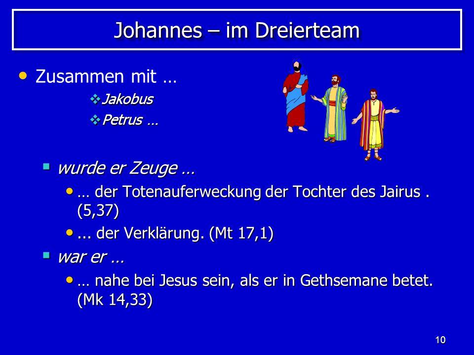 Johannes – im Dreierteam