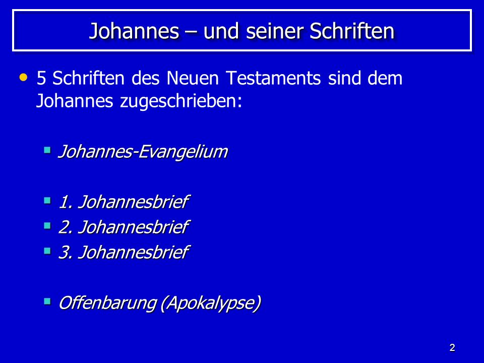 Johannes – und seiner Schriften