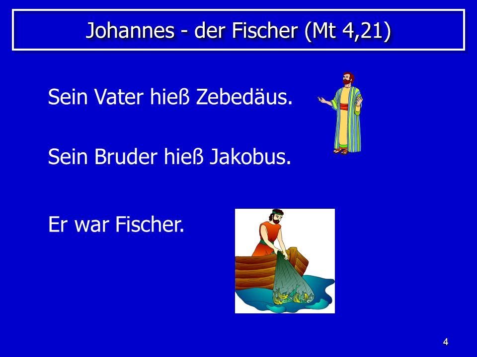 Johannes - der Fischer (Mt 4,21)