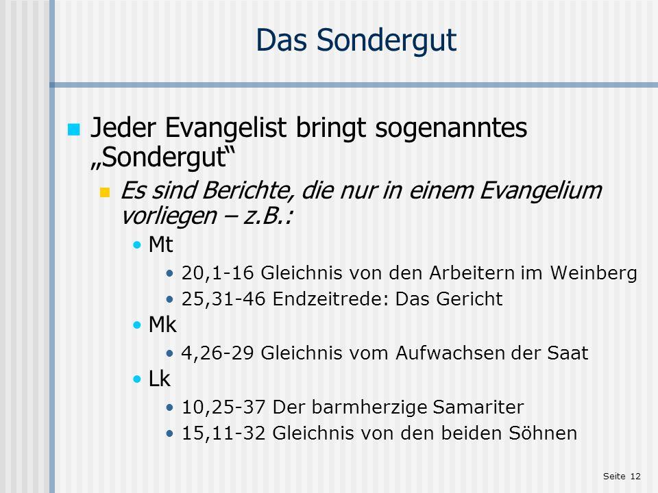 """Das Sondergut Jeder Evangelist bringt sogenanntes """"Sondergut"""