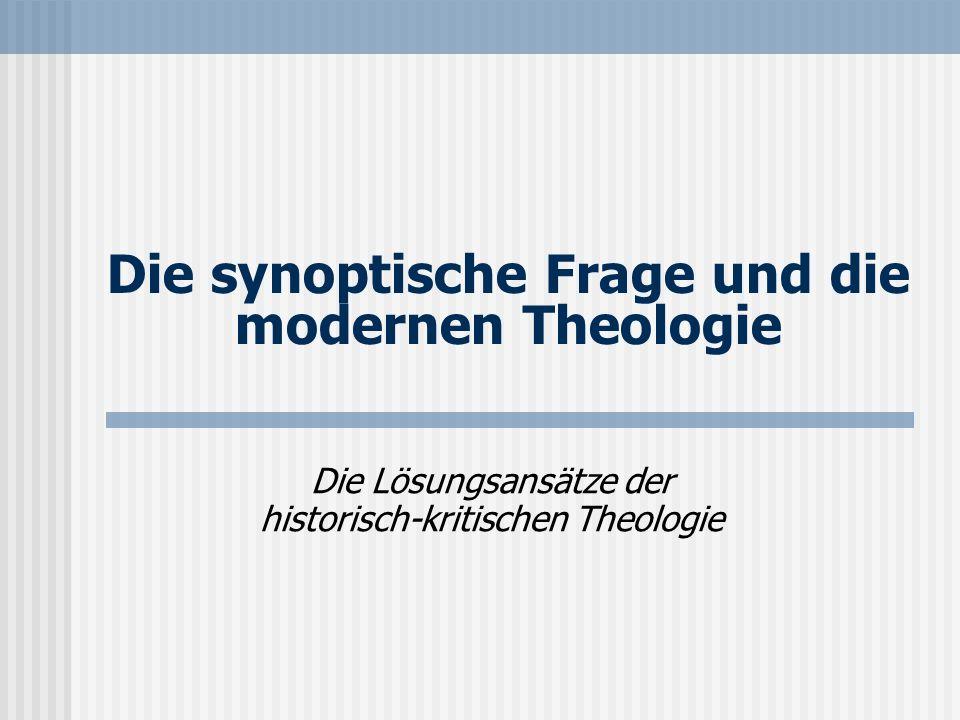 Die synoptische Frage und die modernen Theologie