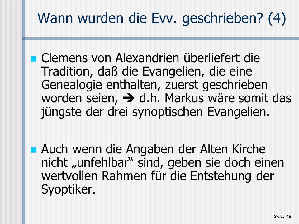 Wann wurden die Evv. geschrieben (4)