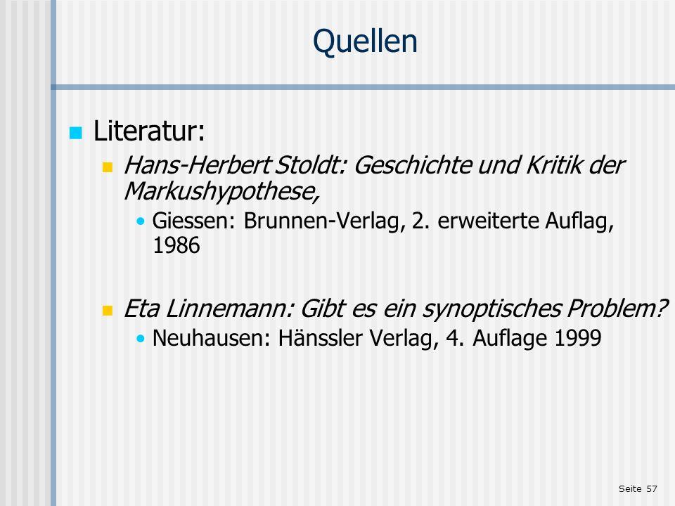 Quellen Literatur: Hans-Herbert Stoldt: Geschichte und Kritik der Markushypothese, Giessen: Brunnen-Verlag, 2. erweiterte Auflag, 1986.