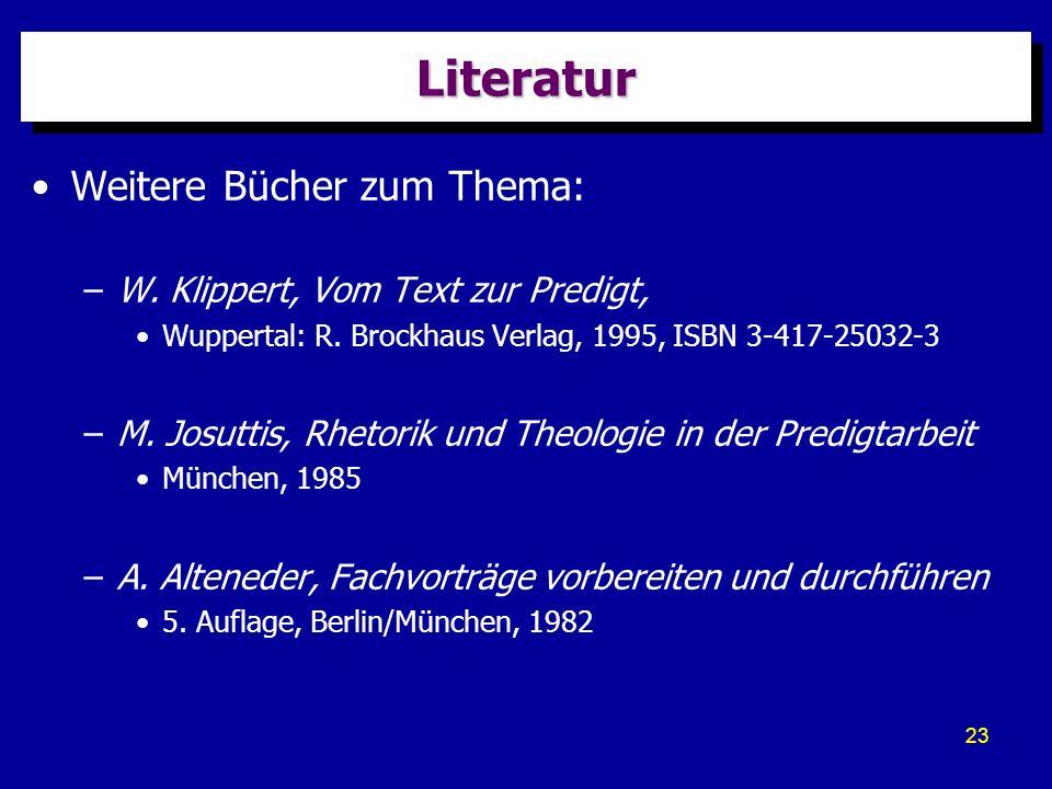 Literatur Weitere Bücher zum Thema: W. Klippert, Vom Text zur Predigt,