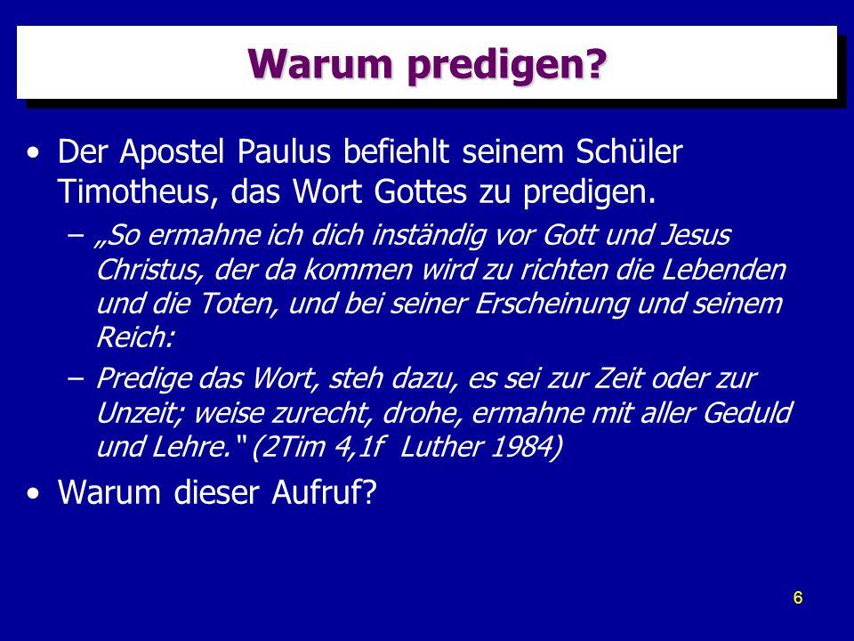 Warum predigen Der Apostel Paulus befiehlt seinem Schüler Timotheus, das Wort Gottes zu predigen.