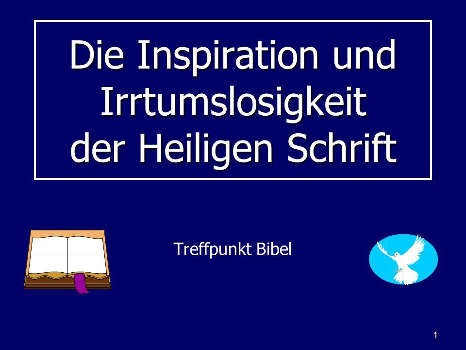 Die Inspiration und Irrtumslosigkeit der Heiligen Schrift