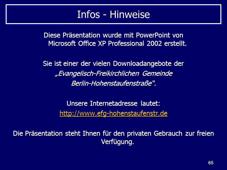 Infos - Hinweise Diese Präsentation wurde mit PowerPoint von Microsoft Office XP Professional 2002 erstellt.