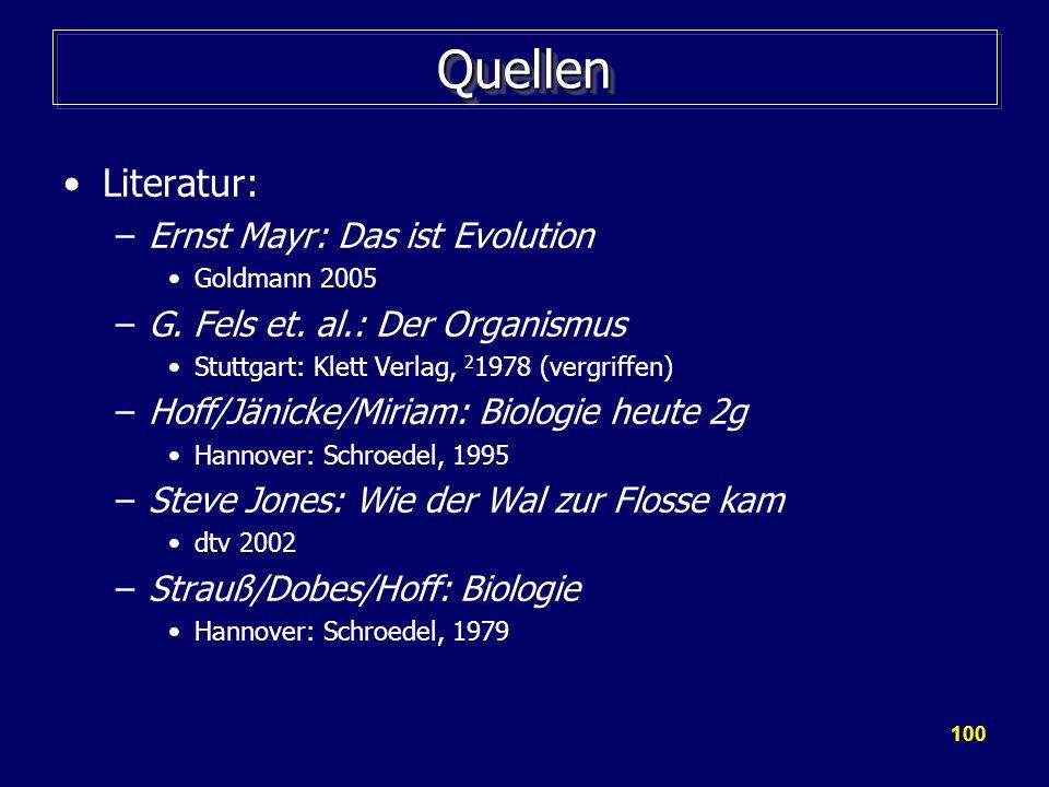 Quellen Literatur: Ernst Mayr: Das ist Evolution