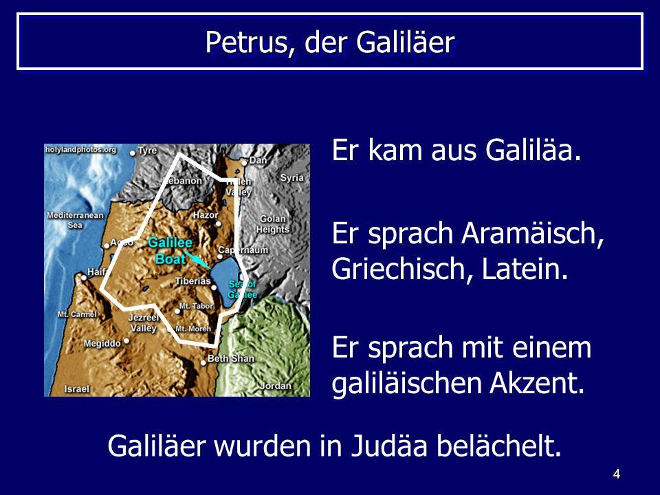 Galiläer wurden in Judäa belächelt.