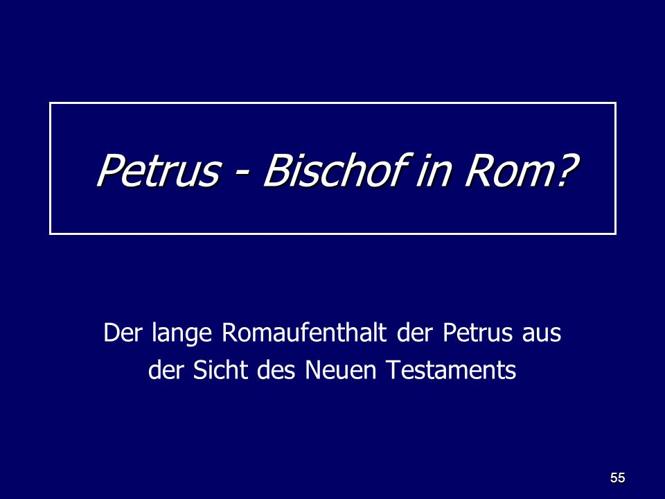 Der lange Romaufenthalt der Petrus aus der Sicht des Neuen Testaments