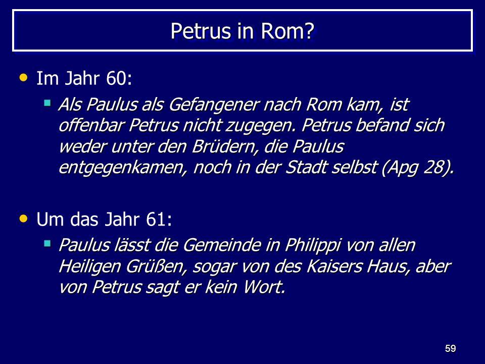 Petrus in Rom Im Jahr 60: Um das Jahr 61: