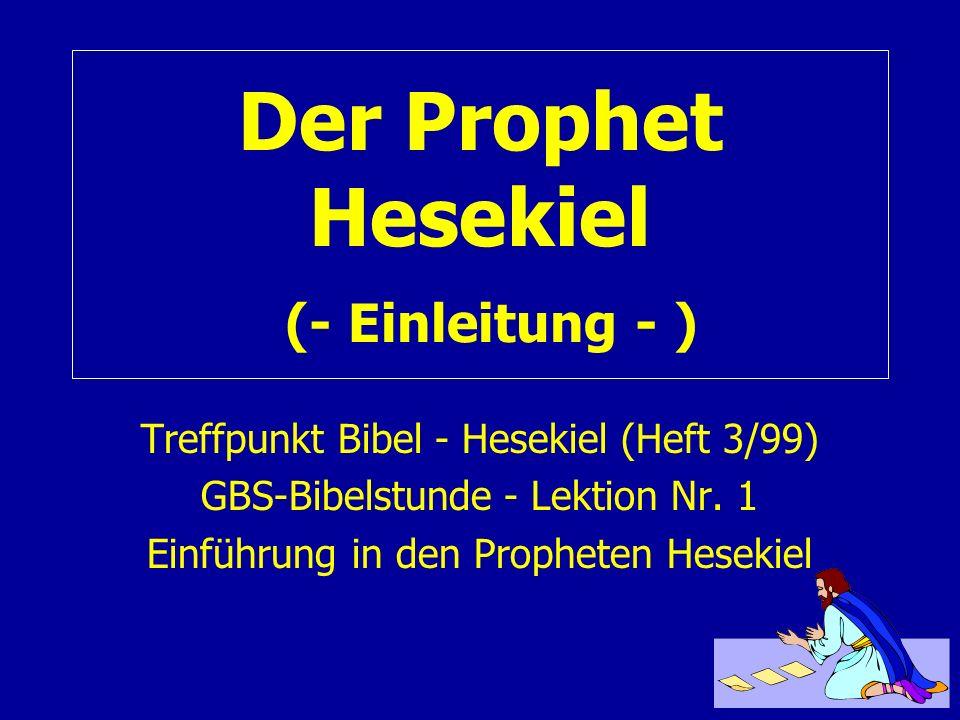 Der Prophet Hesekiel (- Einleitung - )