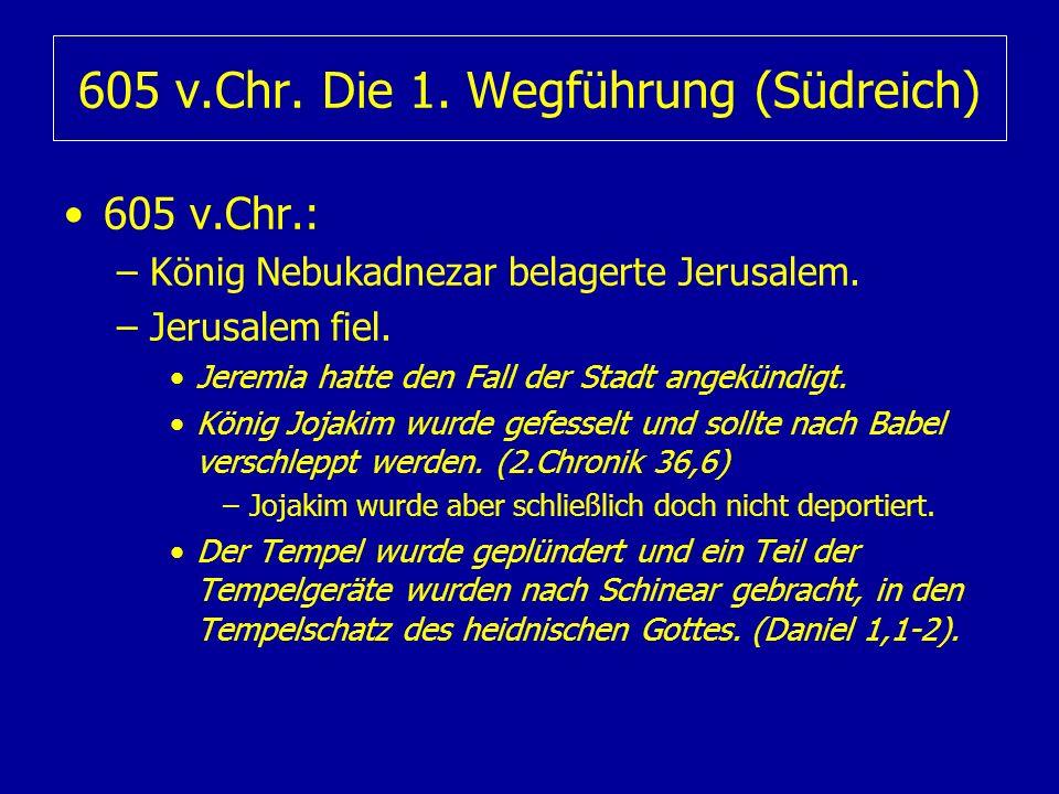 605 v.Chr. Die 1. Wegführung (Südreich)