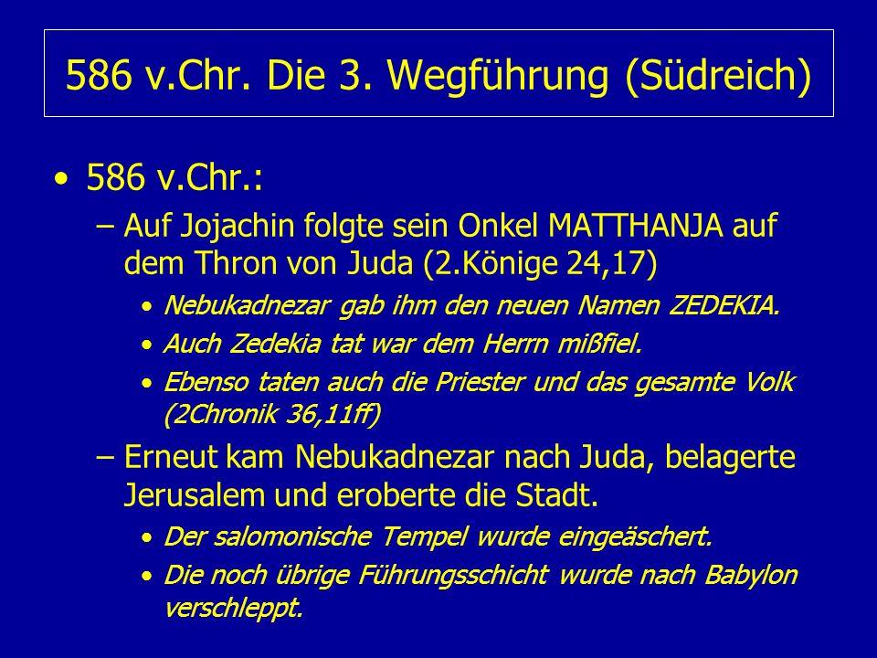 586 v.Chr. Die 3. Wegführung (Südreich)