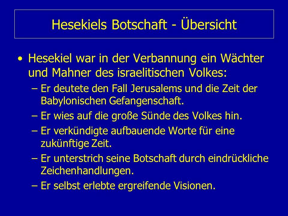 Hesekiels Botschaft - Übersicht