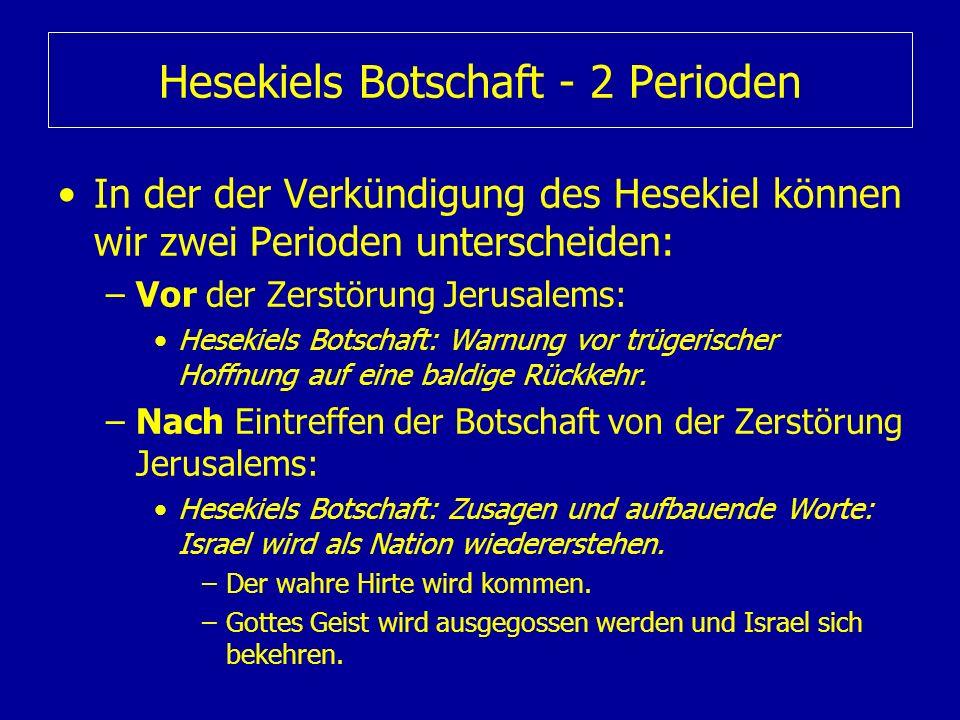 Hesekiels Botschaft - 2 Perioden