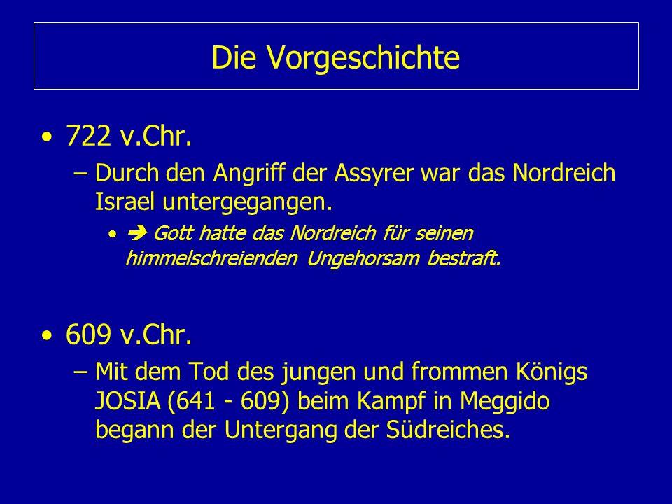 Die Vorgeschichte 722 v.Chr. 609 v.Chr.