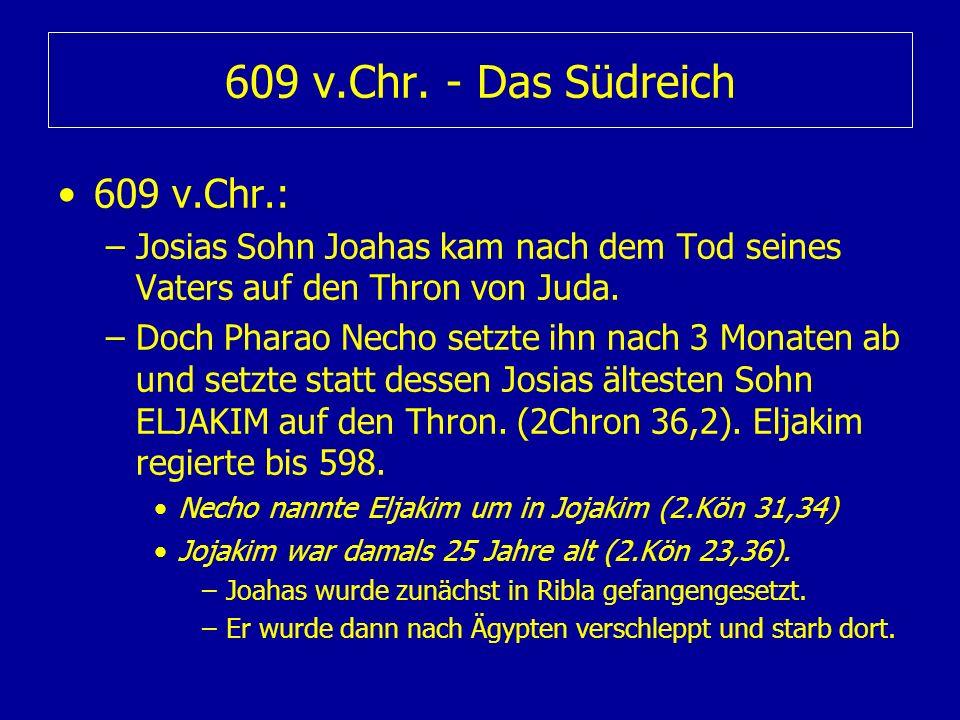 609 v.Chr. - Das Südreich 609 v.Chr.: