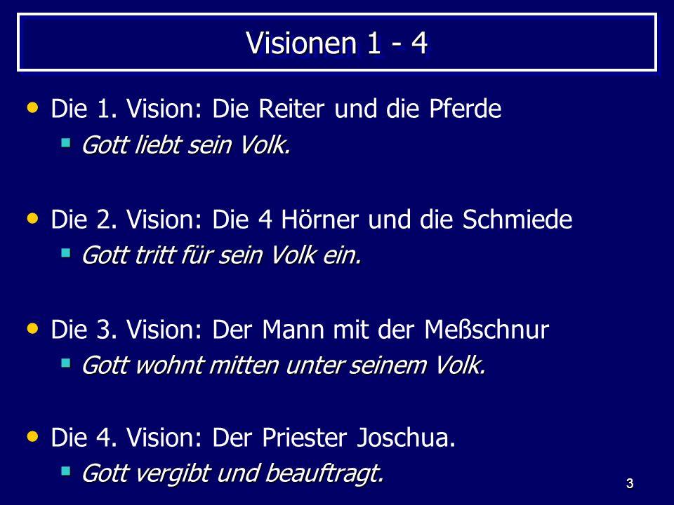 Visionen 1 - 4 Die 1. Vision: Die Reiter und die Pferde