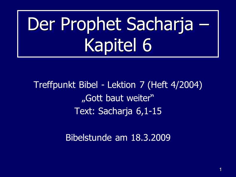 Der Prophet Sacharja – Kapitel 6