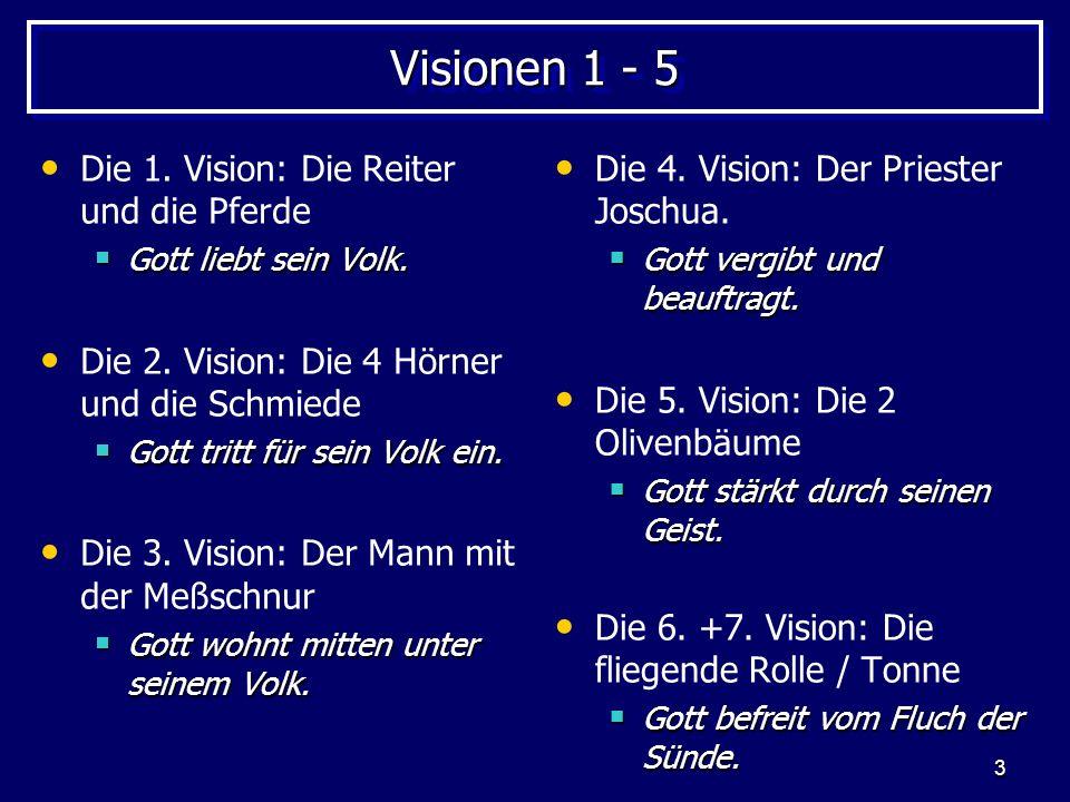 Visionen 1 - 5 Die 1. Vision: Die Reiter und die Pferde