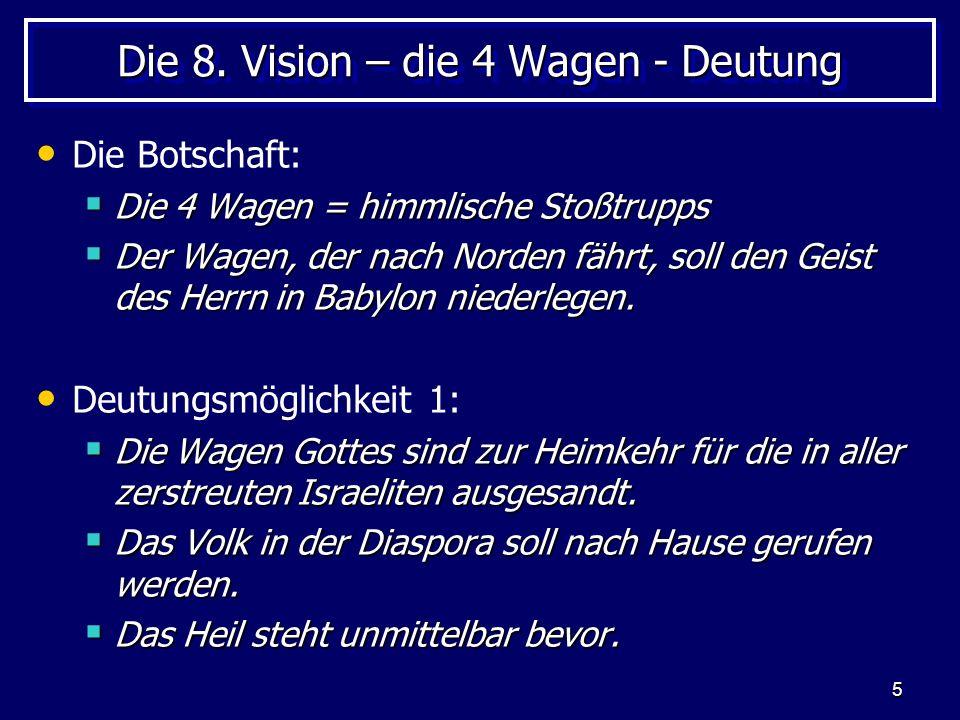 Die 8. Vision – die 4 Wagen - Deutung