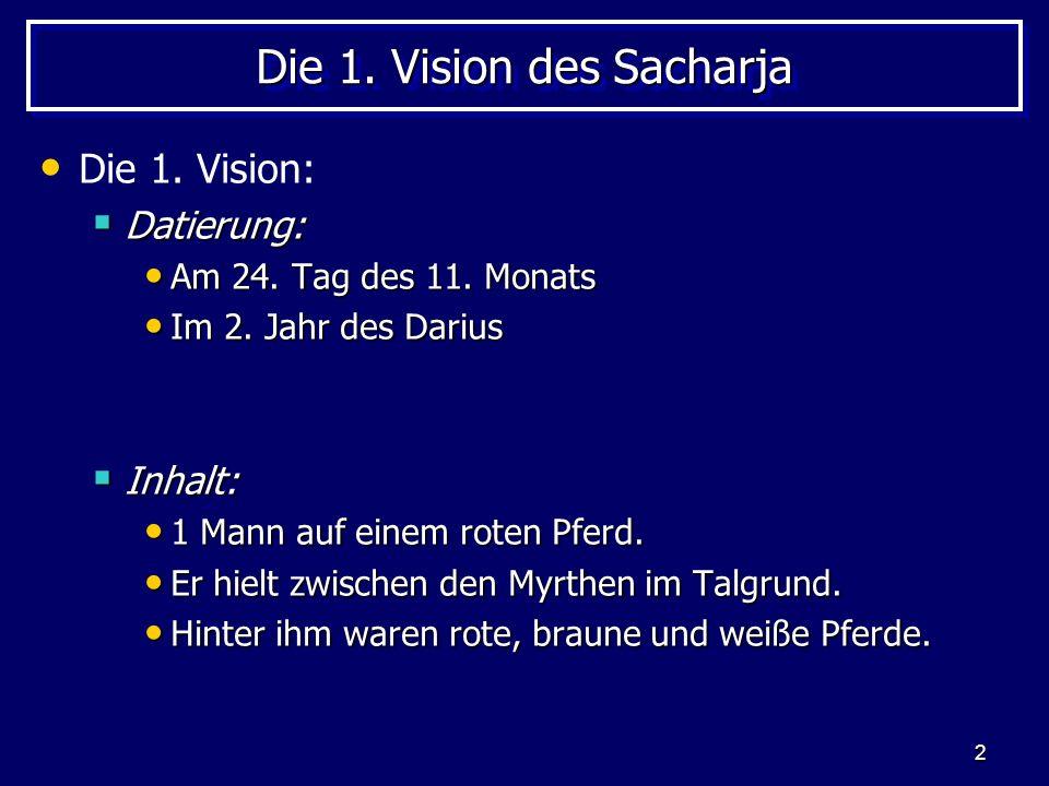 Die 1. Vision des Sacharja