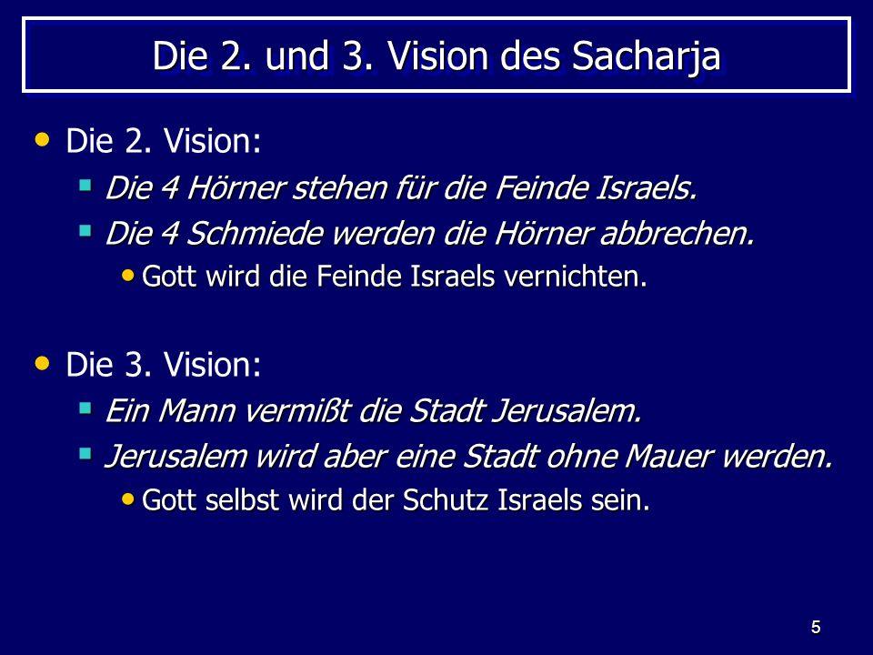 Die 2. und 3. Vision des Sacharja