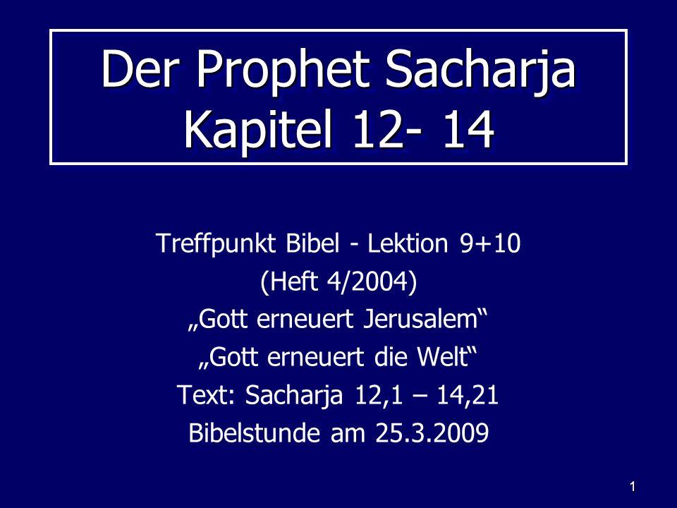 Der Prophet Sacharja Kapitel 12- 14
