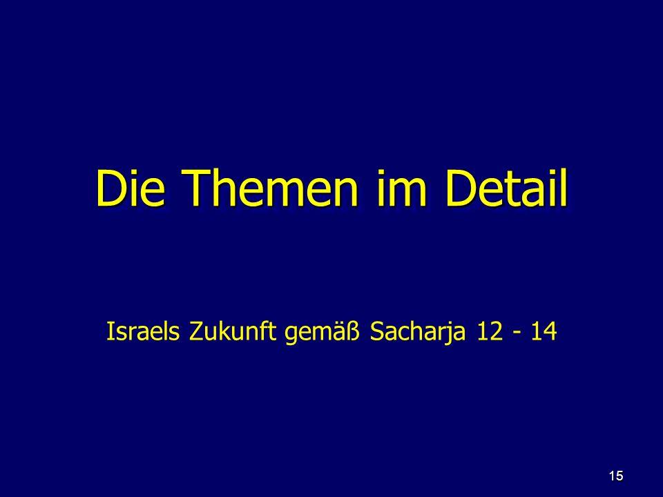 Israels Zukunft gemäß Sacharja 12 - 14