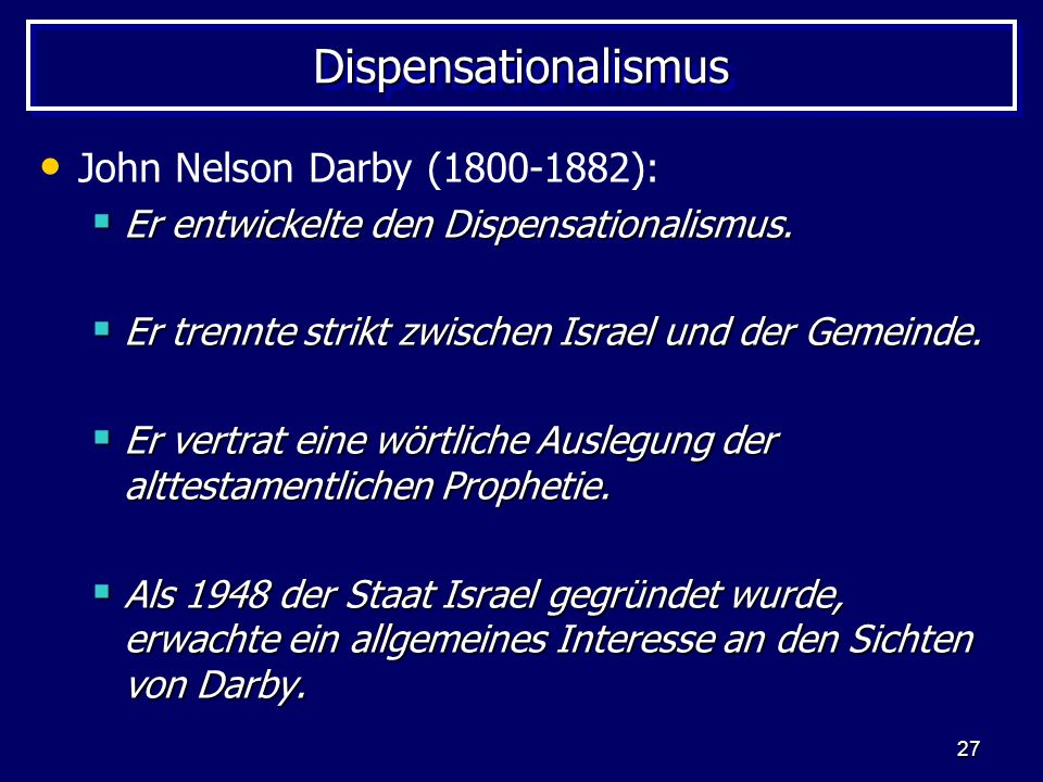 Dispensationalismus John Nelson Darby (1800-1882):