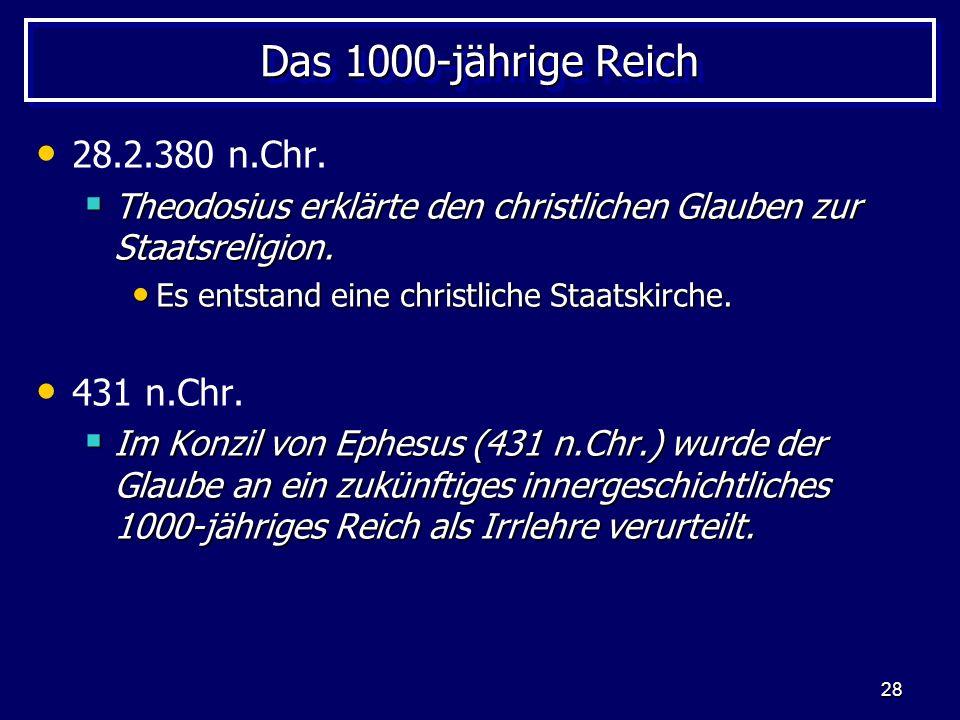 Das 1000-jährige Reich 28.2.380 n.Chr. 431 n.Chr.