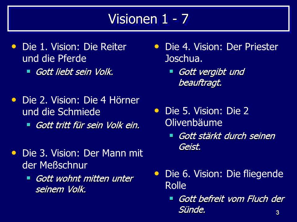 Visionen 1 - 7 Die 1. Vision: Die Reiter und die Pferde